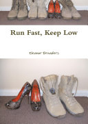 Run Fast, Keep Low