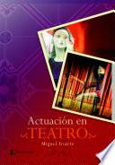 Actuacion en teatro/ Acting in theater