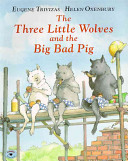 The Three Little Wolves and the Big Bad Pig Eugene Trivizas Cover