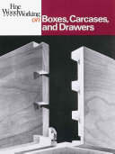 Fine Woodworking On Boxes Carcases And Drawers Editors Of Fine Woodworking Google Books
