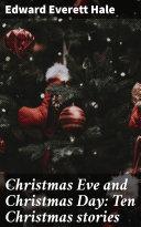 Pdf Christmas Eve and Christmas Day: Ten Christmas stories Telecharger