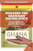 Building the Ghanaian Nation State