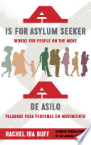 A is for Asylum Seeker  Words for People on the Move   A de asilo  palabras para personas en movimiento