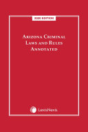 Arizona Criminal Laws and Rules Annotated