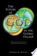 The Future Of God In The Global Village Book PDF