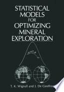Statistical Models for Optimizing Mineral Exploration