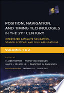 Position  Navigation  and Timing Technologies in the 21st Century  Volumes 1 and 2