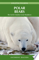 Polar Bears  : The Arctic's Fearless Great Wanderers