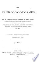 The Hand book of Games     By Eminent Professors and Amateurs  Edited by H G  Bohn  New Ed