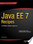 """""""Java EE 7 Recipes: A Problem-Solution Approach"""" by Josh Juneau"""