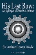 His Last Bow: An Epilogue of Sherlock Holmes