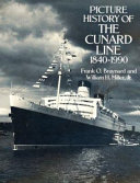 Picture History of the Cunard Line  1840 1990