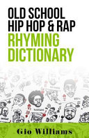 Old School Hip Hop & Rap Rhyming Dictionary