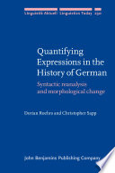 Quantifying Expressions in the History of German Syntactic reanalysis and morphological change