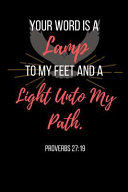 Your Word Is A Lamp To My Feet And A Light Unto My Path.