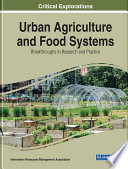 Urban Agriculture and Food Systems: Breakthroughs in Research and Practice