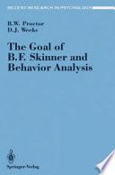 The Goal of B  F  Skinner and Behavior Analysis