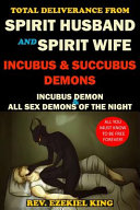 Total Deliverance From Spirit Husband And Spirit Wife Incubus And Succubus Demons
