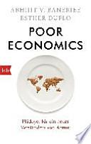 Poor Economics  : Plädoyer für ein neues Verständnis von Armut