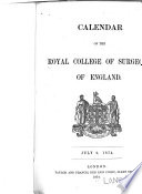 Calendar Of The Royal College Of Surgeons Of England 1874