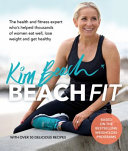 Beach Fit: from the Fitness Expert Who Has Helped Thousands of Women EatWell, Lose Weight and Get Healthy