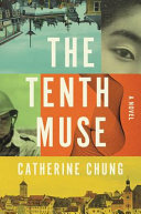 The tenth muse : a novel, Catherine Chung (Author)