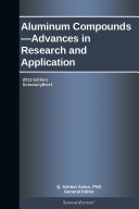 Aluminum Compounds—Advances in Research and Application: 2013 Edition [Pdf/ePub] eBook