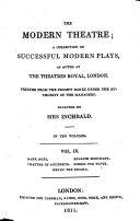 The Modern Theatre; a Collection of Successful Modern Plays ... Printed from the Prompt Books. ... Selected by Mrs. I.