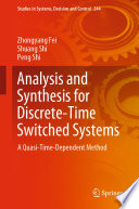 Analysis and Synthesis for Discrete Time Switched Systems Book