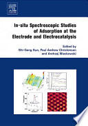 In situ Spectroscopic Studies of Adsorption at the Electrode and Electrocatalysis Book