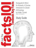 Studyguide for Mirror for Humanity  a Concise Introduction to Cultural Anthropology by Conrad Kottak  ISBN 9780077433000