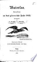 Waterloo  Gedenkbuch an Das Glorreiche Jahr 1815  Herausgegeben Von Dr  E  G  und F  O      Zweite Auflage