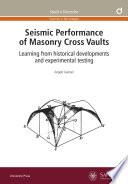 Seismic Performance of Masonry Cross Vaults
