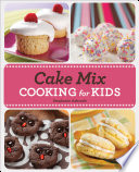 Cake Mix Cooking for Kids Book