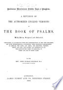 Psalterium Messianicum Davidis Regis et Prophetae  A revision of the Authorized English Versions of the Book of Psalms  with notes  original and selected     By the Rev  John Noble Coleman