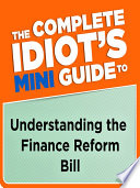 The Complete Idiot S Mini Guide To Understanding The Finance Reform Bill