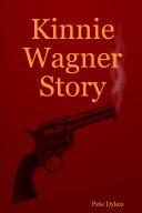 Kinnie Wagner Story