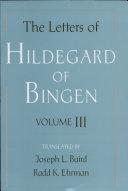 The Letters of Hildegard of Bingen   Volume III