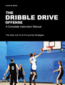 Dribble Drive Offense   a Complete Instruction Manual
