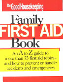 The Good Housekeeping Family First Aid Book