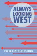 Always Looking West