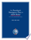 The President's emergency plan for AIDS relief U.S. five-year global HIV AIDS strategy.