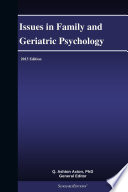 Issues In Family And Geriatric Psychology  2013 Edition