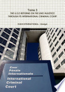 Tome 3  THE U E O REFORMS ON THE UNO INJUSTICE THROUGH ITS INTERNATIONAL CRIMINAL COURT