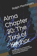 Alma Chapter 30  The Trial of Korihor  The Emergence of Systematic Priestcraft in Mesoamerica with Archaeological Abstracts
