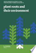 Plant Roots and Their Environment Book