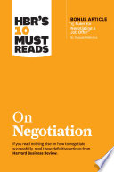 HBR s 10 Must Reads on Negotiation  with bonus article  15 Rules for Negotiating a Job Offer  by Deepak Malhotra