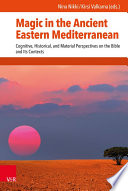 Magic in the Ancient Eastern Mediterranean