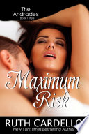 Maximum Risk  : The Andrades: Book Three