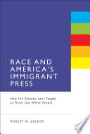 Race and America s Immigrant Press